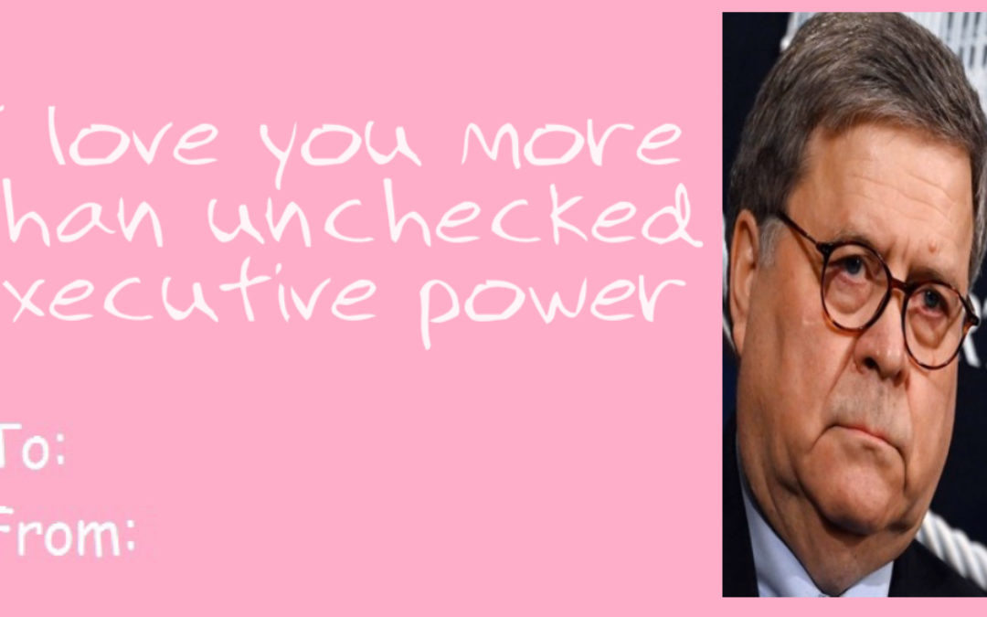 How Many Bill Barr Stories Does it Take to Ruin Valentine's Day? Let's Find Out!