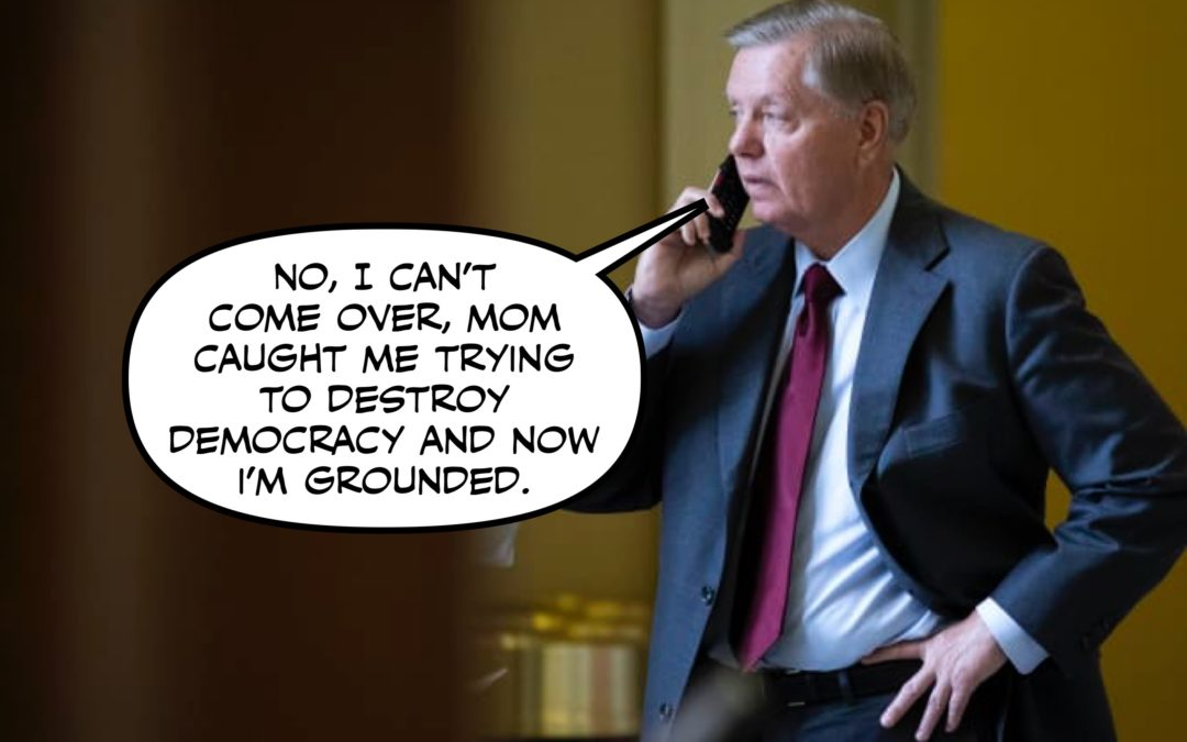 Lindsey Graham and Other Naughty Would-Be Autocrats
