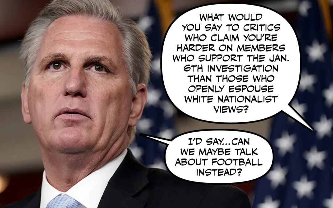 I Think Kevin McCarthy is a Robot Specifically Programmed to Execute Leadership Tasks Poorly